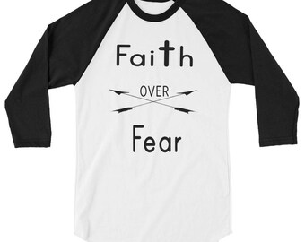 Faith Over Fear  3/4 sleeve raglan shirt