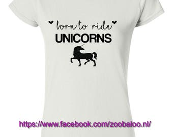 Born to ride unicorns