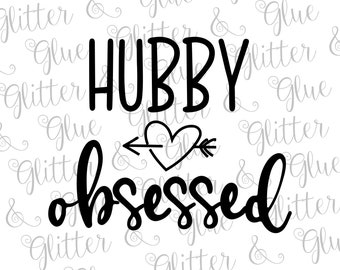 Hubby Obsessed SVG