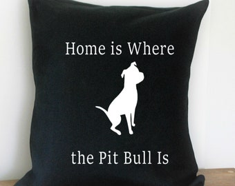 Home is Where the Pit Bull Is Canvas Pillow Cover Black and White
