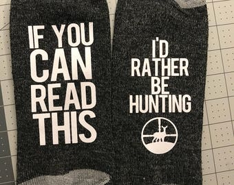 Mens Socks. If You Can Read This I'd Rather be Hunting Customizable Socks