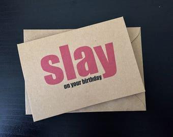 Funny birthday card, slay card, funny birthday friend card, funny sister birthday card, birthday girl card, card for birthday, card for her