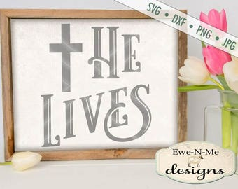 Easter SVG - He Lives svg - Easter Cross SVG - Jesus svg - easter farmhouse sign svg - Commercial Use svg, dxf, png, jpg