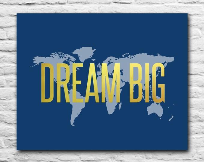 Dream Big - Graduation Gift For Best Friend Inspirational Quote Gift Idea Baby Boy Nursery Decor Blue Gold Foil wall art world map