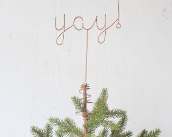 Yay Tree Topper, Tree Topper, Copper Tree Topper, Word Tree Topper, Christmas Tree Topper, Gold Tree Topper, Tree Decoration, Yay topper