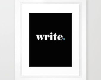 Writer Print, Writer Decor, Writer Gift, Writer Motivation, Writer Art, Write, Writer Inspiration, Write Print, Career, Earth Print, Focus
