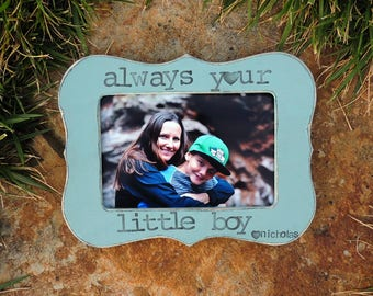 Always your little boy picture frame Personalized Mother's day gift mom mama mommy Custom Wedding gift photo frame from son daughter