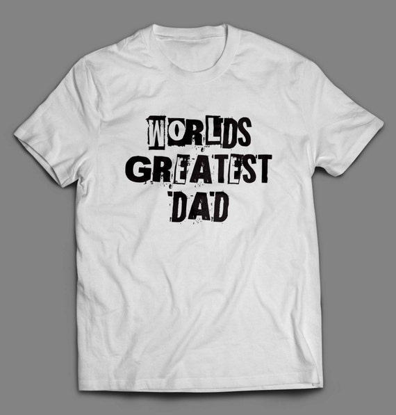 Father's Day Worlds Greatest Dad Shirt S-4XL and Long Sleeve Available Fathers Day