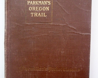 Parkman's Oregon Trail/ 1910