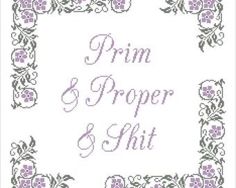 Prim&Proper and Sh*t Subversive Cross Stitch Pattern PDF Instant Digital Download