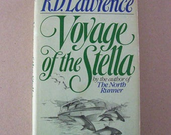 Voyage of The Stella by R D Lawrence Author of The North Runner. Holt, Rinehart and Winston . True Coastal Exploration