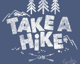 TAKE A HIKE  - Indigo