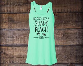 No One Likes A Shady Beach Tank Top Women's Flowy Racerback, beach tank, gym tank, funny saying, shady, shirt, womens tanks, tank top, tanks