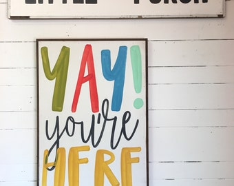 Yay you're here - large