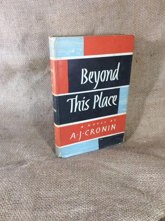 Vintage from 1953 Beyond This Place by A.J. Cronin, vintage books for your collection, Scottish author A.J. Cronin, vintage novel