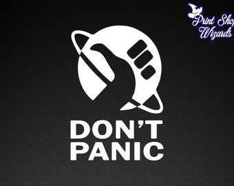 Don't Panic Car Decal Vinyl Sticker Laptop Decal Custom Car Decal (31 Colors To Choose From!)