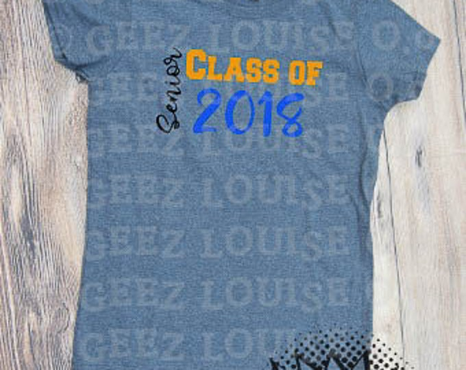 Senior 2018 T-shirt Adult Personalized Your school colors graduation high school student class of 18