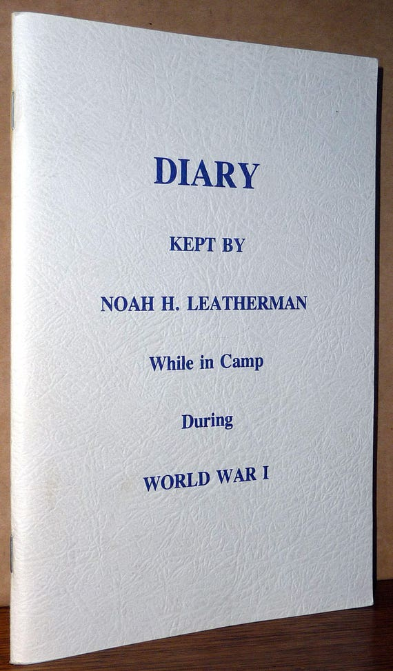 Diary Kept by Noah H. Leatherman While in Camp During World War I PB 1948 Memoir Autobiography Soft Cover