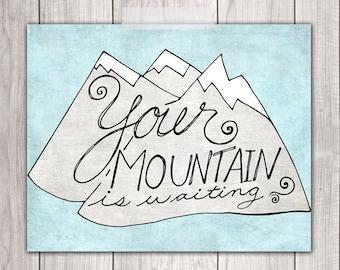 Mountains Art Print - 8x10 Your Mountain is Waiting, Chalkboard, Mountains Print, Printable Art, John Muir Quote
