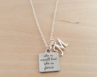 She Is Small But She Is Fierce Necklace - Small Charm - Personalized Initial Necklace - Custom Jewelry - Personalized Gift - Gift for Her