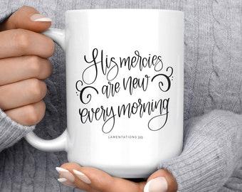 His Mercies Are New Every Morning Mug, Coffee Mug, Scripture Mug, Christian Mug, Faith Mug, Inspirational Mug, Encouragement, Spiritual Mug