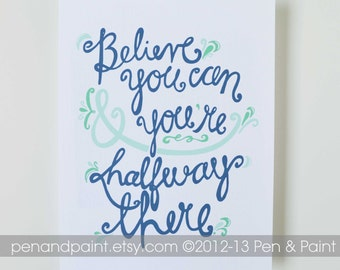 Belive You Can, CHOOSE THE COLORS, Inspiring Quote, Motivational Quote, Illustration, Hand Lettering, Encouragement,  art print