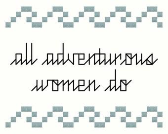 All Adventurous Women Do Girls HBO Cross Stitch Pattern INSTANT DOWNLOAD