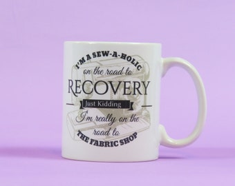 i'm a sewaholic on the road to recovery Coffee Tea Cup Mug sew sewing