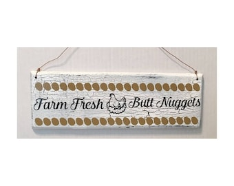 Farm Fresh Butt Nuggets, Chicken Coop Sign, Kitchen sign, decor, Brown eggs