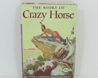 The Story of Crazy Horse Signature Books #28, by Enid Lamonte Meadowcroft and William Reusswig