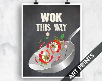 Wok this Way (Stir fry Wok)- Art Print (Funny Kitchen Song Series) (Featuring on Vintage Chalkboard) Kitchen Art Prints