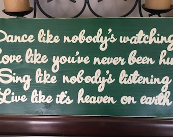 DaNcE Like Nobody's Watching LoVe SiNg LiVe Chic Wood Shabby Sign Plaque You Pick Color Hand Painted