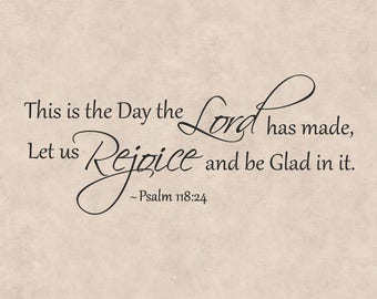 This is the day the Lord has made, Psalm 118:24 wall decal, vinyl wall quotes, wall quote decals, religious decal, psalm 118 wall decal