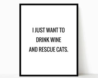 Cat Print, Cat Wall Art, Cat Lover Gift, Cat Quote, Home Decor, Kitchen Wall Art, Cat Lady Gift, Pet Poster, Drink Wine Rescue Cats, Print