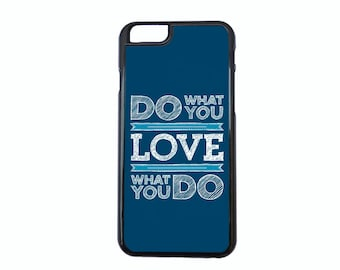 Do What You Love Typography Case Design. Choose iPhone 5/5s, 5c, 6/6s, 6/6s Plus, 7, 7 Plus, 8 or 8 Plus.