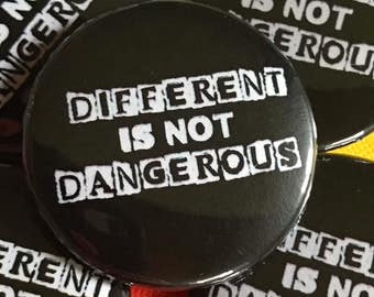 Different is Not Dangerous Pinback Button, Political Pin, Election Magnet, backpack pins, custom pins and patches, Punk boho buttons