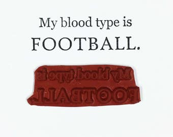 My Blood Type Is FOOTBALL - Altered Attic Rubber Stamp - Sports Fan Funny Humor Quote Greeting - Art Craft Scrapbook Mixed Media
