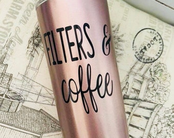 20oz rose gold tumbler, Filters and coffee, mom life