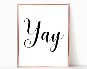 Yay Digital Print Instant Art INSTANT DOWNLOAD Printable Wall Decor