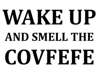 Wake up and smell the COVFEFE Trump tweet coffee mug
