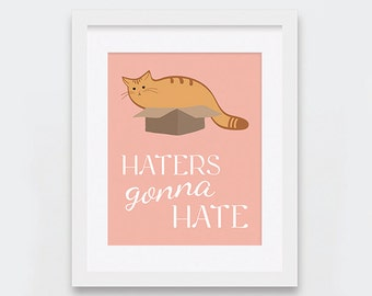 Haters Gonna Hate Cat Art Print, Printable Ginger Cat Art,Cat Lovers Gift Idea, Orange Cat in a Box, Funny Cat Gifts, Instant Download