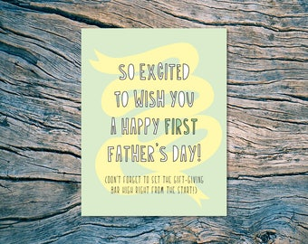 NEW - Happy First Father's Day (set the gift giving bar high) - A2 folded note card & envelope - SKU 376