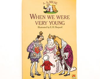 When We Were Very Young by A. A. Milne and illustrated by E. H. Shepard