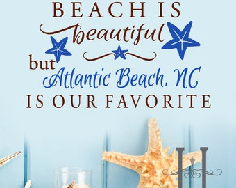 Sea Decal Your Custom Beach Name vinyl decals Every BEACH is beautiful but your beach name here is Our Favorite, wall decals, beach sign