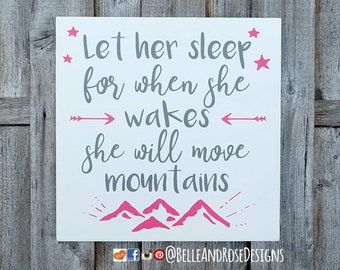 Let her sleep for when she wakes she will move mountains wood sign, little girl, baby girl, new baby gift, nursery decor, pink