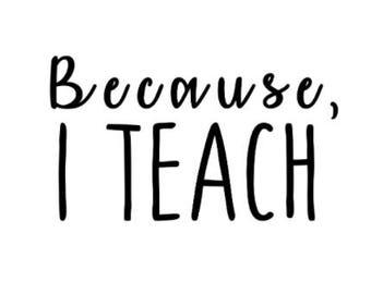 Because I Teach Decal