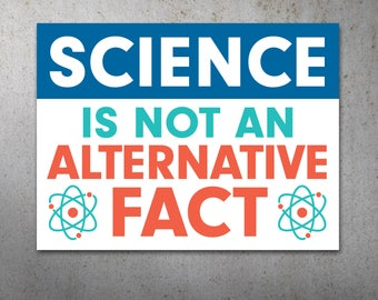 Science is Not an Alternative Fact PRINTABLE Protest Poster | Science March, March For Science, Climate Change, Trump Protest Sign