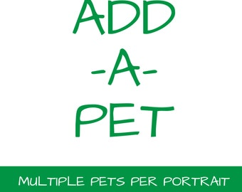 Add-A-Pet; Pet Portrait Add On for Watercolor and Colored Pencil Portraits