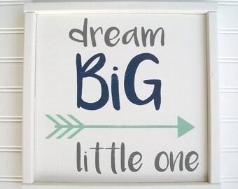 Dream Big Sign . Nursery Sign . Dream Big Little One . Mint and Navy Nursery . Woodland Nursery . Tribal  Arrow Sign . Big Boy