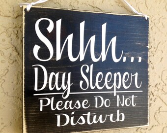 Shhh...Day Sleeper, Do Not Disturb (Choose Color) Rustic Shabby Chic Nursery Sign Custom Handmade Welcome Door Hanger Night Shift Quiet